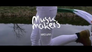 Seo Linn - Music Makers