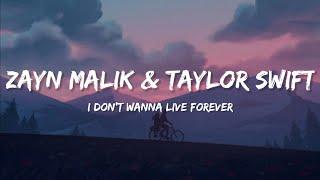 Zayn Malik, Taylor Swift - I Don't Wanna Live Forever (Lyrics)