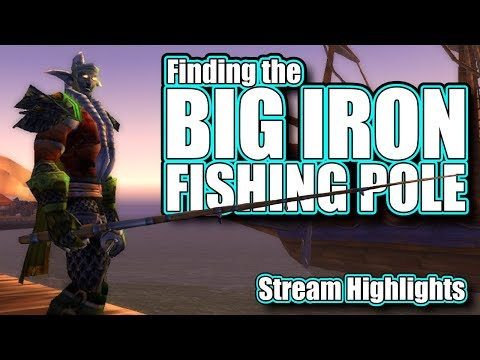 Classic WoW: Finding The Big Iron Fishing Pole [Stream Highlights]