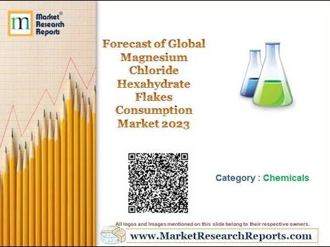 Forecast Of Global Magnesium Chloride Hexahydrate Flakes Consumption Market 2023