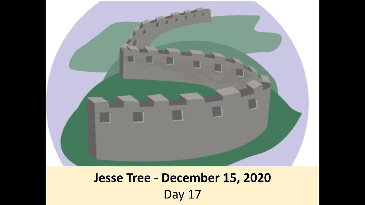 Jesse Tree - December 15, 2020 - Day 17