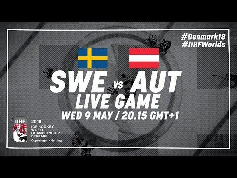 Sweden - Austria | Live | 2018 IIHF Ice Hockey World Championship