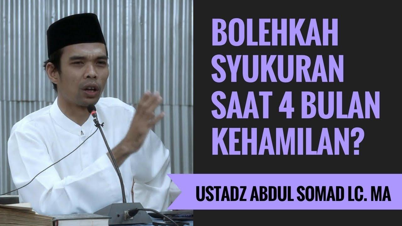 Bolehkah Syukuran Saat 4 Bulan Kehamilan Ustadz Abdul Somad Lc