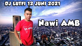 DJ LUTFI TERBARU 12 JUNI 2021 SESSION 2