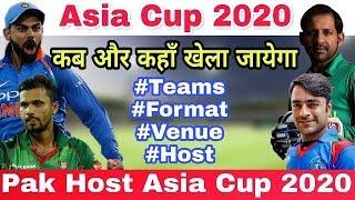 Asia Cup 2020 : Host By Pakistan, Date, Venue, Teams