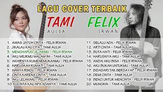 TAMI AULIA vs FELIX IRWAN (LAGU COVER TERBAIK)