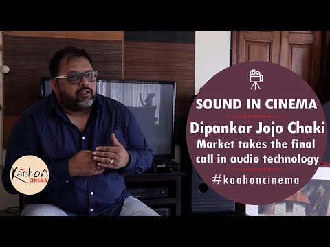#KaahonCinema- Dipankar Jojo Chaki | Sound in Cinema | Market & Technology