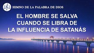 Canción cristiana | El hombre se salva cuando se libra de la influencia de Satanás