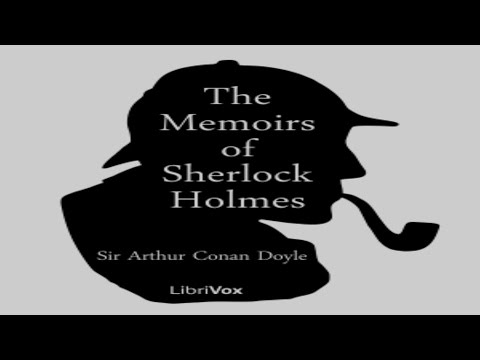 The Memoirs of Sherlock Holmes - by Sir Arthur Conan Doyle