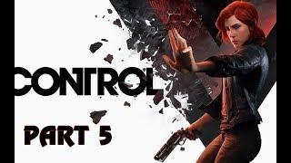 CONTROL - Gameplay Walkthrough - Part 5