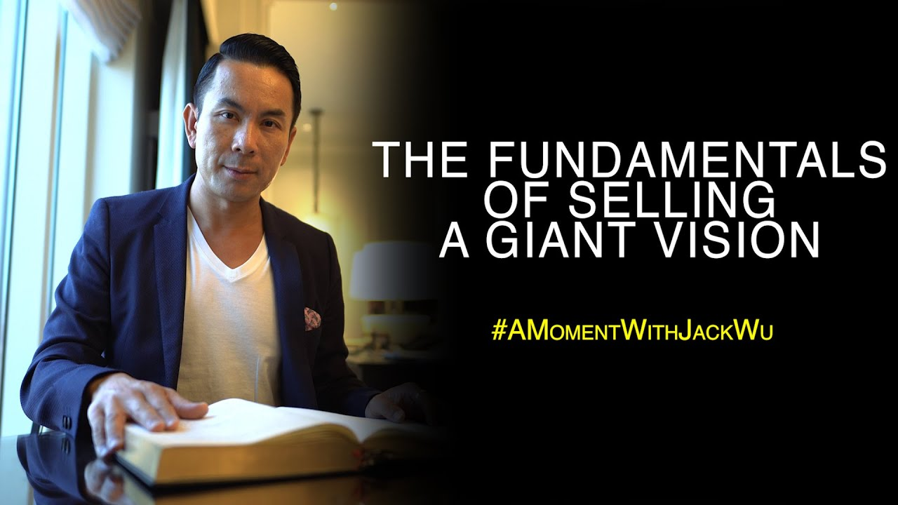 The Fundamentals Of Selling A Giant Vision | A Moment With Jack Wu