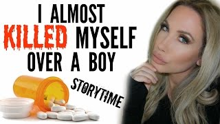 I TRIED TO KILL MYSELF OVER A BOY   STORYTIME