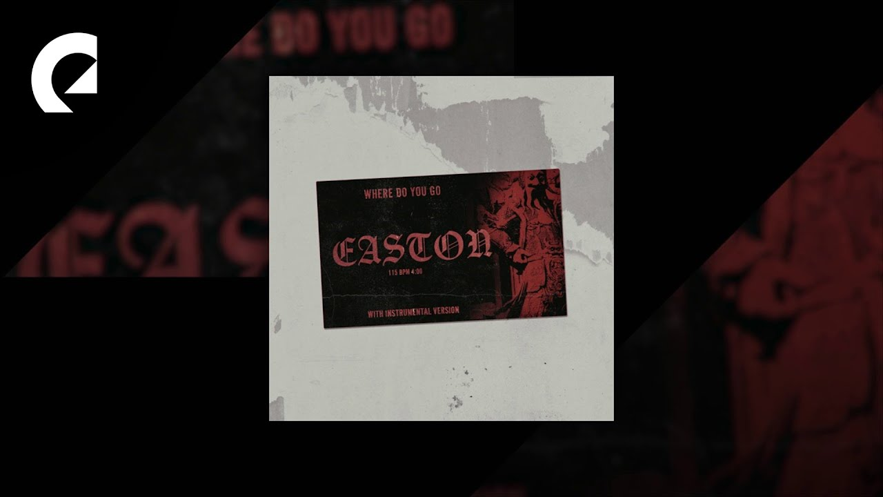 Easton - Where Do You Go