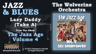 The Wolverine Orchestra Featuring Bix Beiderbecke - Lazy Daddy (Take A)