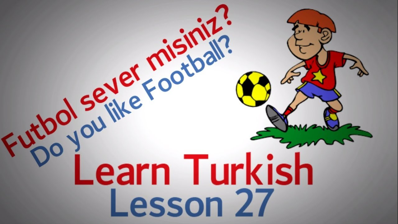 Learn Turkish Lesson 27 - Conversation about Sport