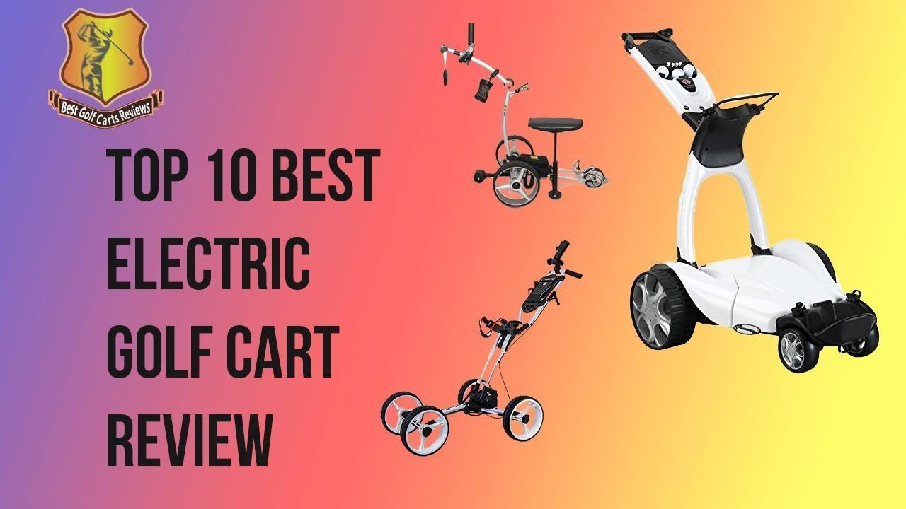Best Electric Golf Push Carts Reviews