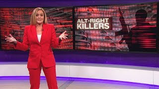 Alt-Right Killers | March 7, 2018 Act 2 | Full Frontal on TBS