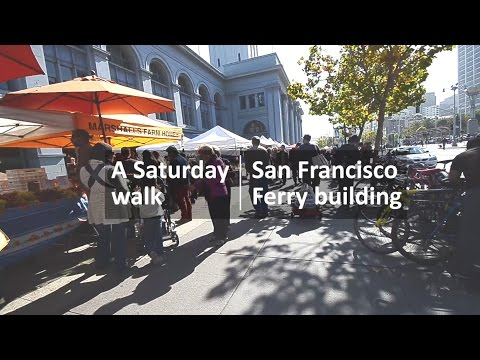 San Francisco・Ferry Building ∣ A Saturday walk