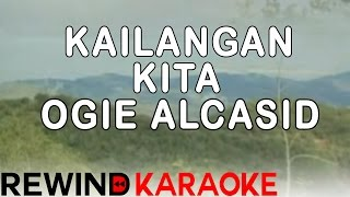Ogie Alcasid | Kailangan Kita | Karaoke Version