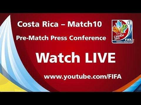 COSTA RICA - Match 10 - Pre-Match Press Conference