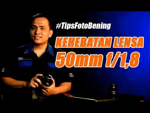 "Tips ""Kehebatan Lensa 50mm f/1,8"" -- Doddy Bening Photography"