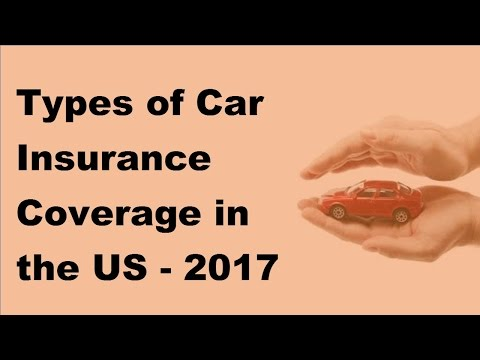 Types of Car Insurance Coverage in the US  - 2017 Compare Car Insurance