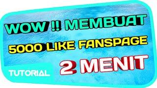 WOW LUAR BIASA ! cara instant membuat fanspage facebook mempunyai like banyak