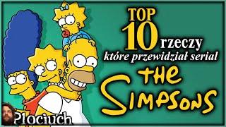 TOP 10 rzeczy które przewidział serial The Simpsons / Simpsonowie - Plociuch #217