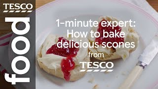 1-minute expert: How to bake delicious scones | Tesco Food