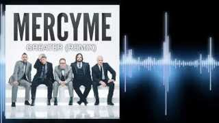 MercyMe - Greater (pKal Remix)