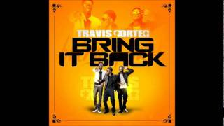 Travis Porter - Bring It Back (Dirty)