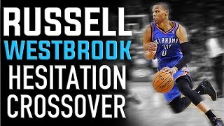 Russell Westbrook Hesitation Crossover: NBA Basketball Moves