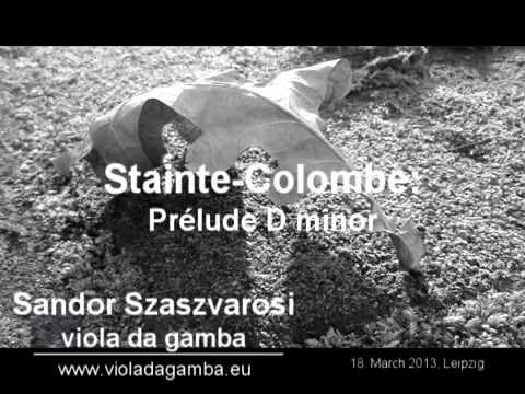 Ste. Colombe: Prelude D-minor / Sandor Szaszvarosi - viola da gamba