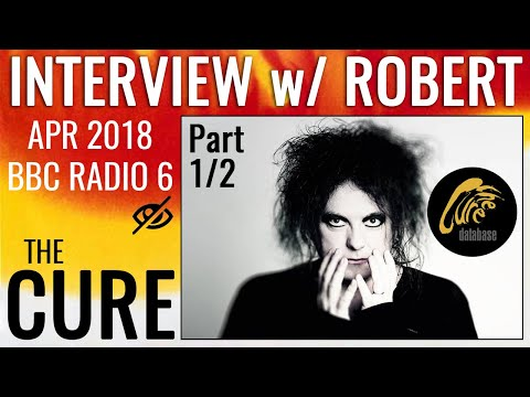THE CURE - BBC 6 Music's interview with Robert Smith