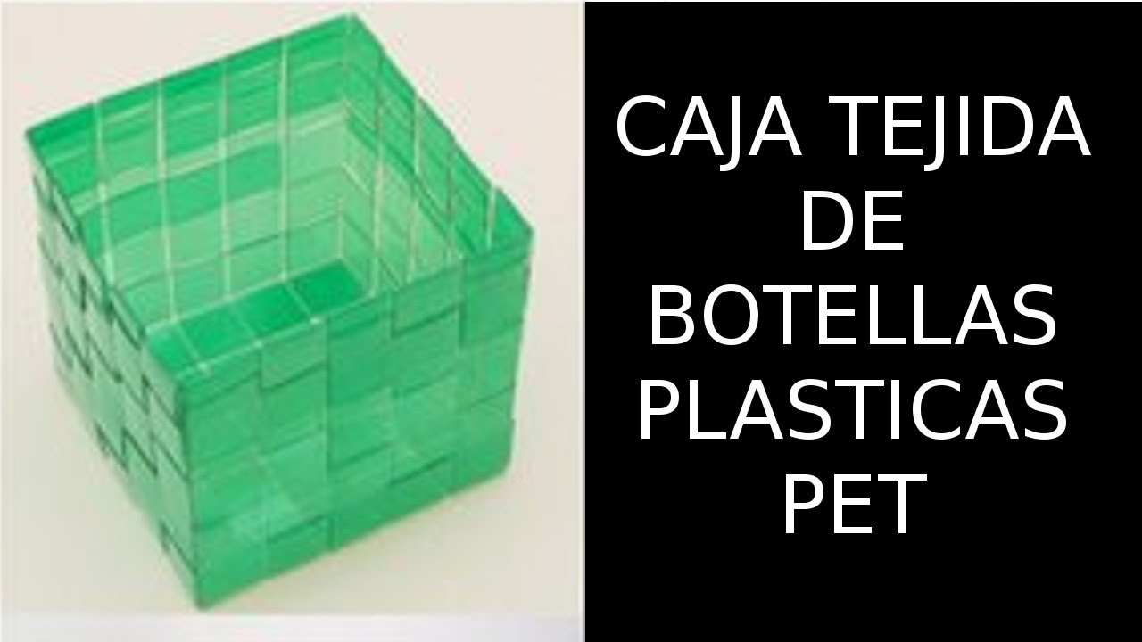 reciclaje de botellas plsticas pet caja tejida youtube