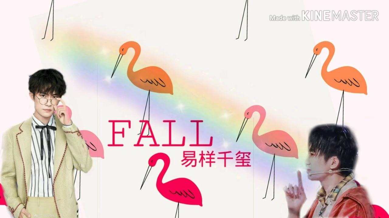 ( phiên âm)  FALL | Dịch Dương Thiên Tỉ