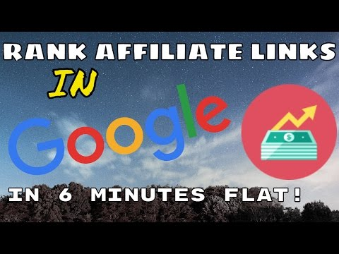 Watch Me Rank An Affiliate Marketing Link In Google In 6 Minutes Flat