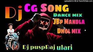 NEW CG SONG 2020 JBP MANDLA DHOL MIX✓ NEW CG SONG MANDLA JBP Dj SONG✓ dj puspraj ulari Cg song