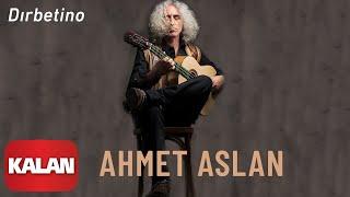 Ahmet Aslan - Dırbetino