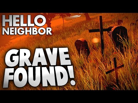 Hello Neighbor - DID WE FIND THE GRAVE? (Hello Neighbor Alpha Gameplay)