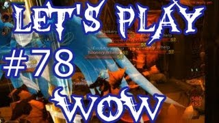 Let's Play WoW Ep. 78 - FAIL Group - World of Warcraft