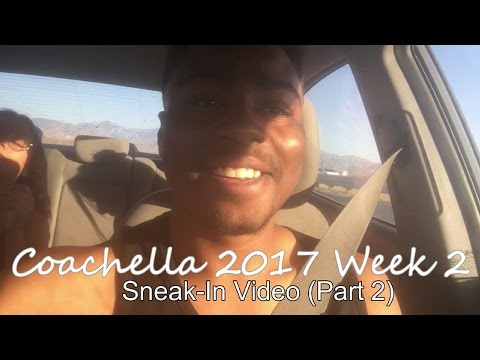 I Return: Coachella Sneak-In Video (2017, Week 2)