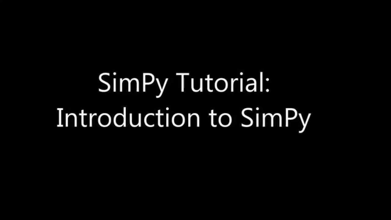 SimPy Tutorial 1: Introduction to SimPy