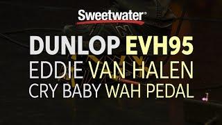 Dunlop EVH95 Eddie Van Halen Signature Cry Baby Wah Pedal Review