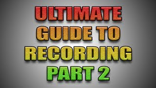Ultimate Guide To Recording - Part 2 - Connecting and Placing The Microphone In A Good Spot
