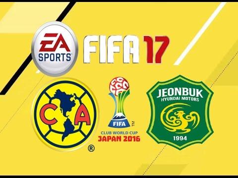 PS4 FIFA 17 Gameplay Club America vs Jeonbuk Hyundai Motors HD