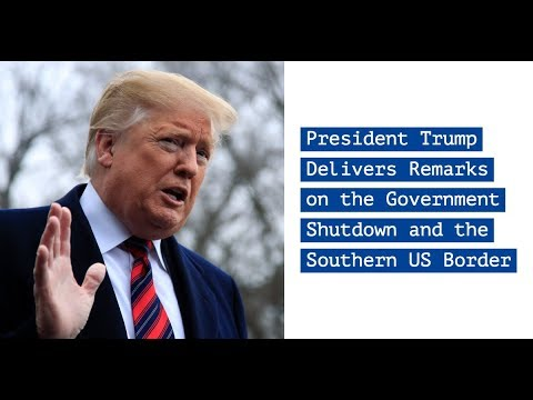 LIVE: President Trump Delivers Remarks on the Government Shutdown and the Southern US Border