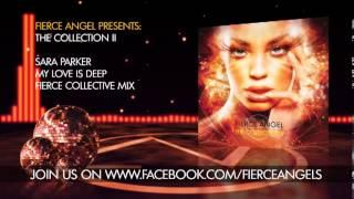 Sara Parker - My Love Is Deep (Fierce Collective Mix)