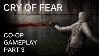 Cry of Fear co-op gameplay part 3 (HD)
