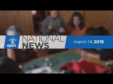 APTN National News March 14, 2018 – Drilling where bison roam, Inuit youth connecting with tradition
